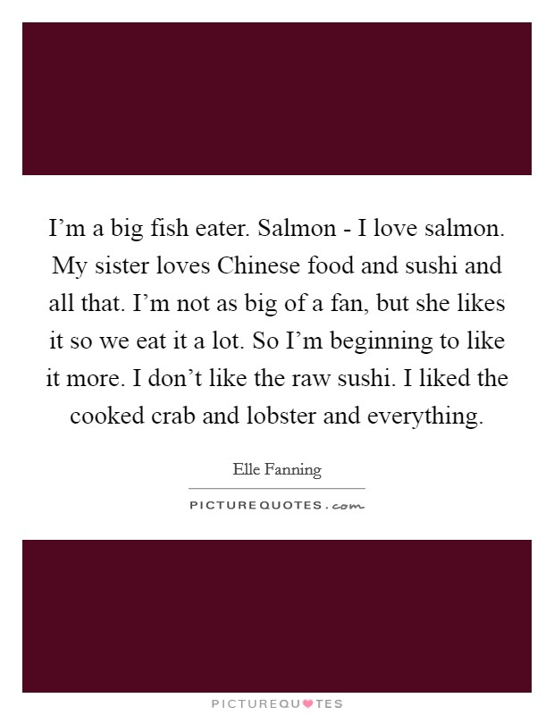 Salmon I Love Salmon My Sister Loves Chinese Food And Sushi And All That Im Not As Big Of A Fan But She Likes It So
