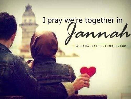I Pray Were Together In Jannah
