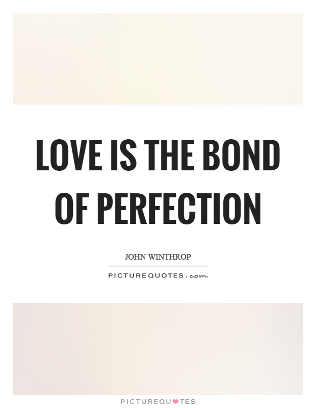 Love Is The Bond Of Perfection Picture Quote