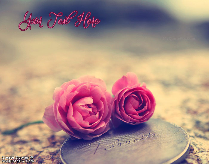 Design Your Own Names Of Love Pink Roses