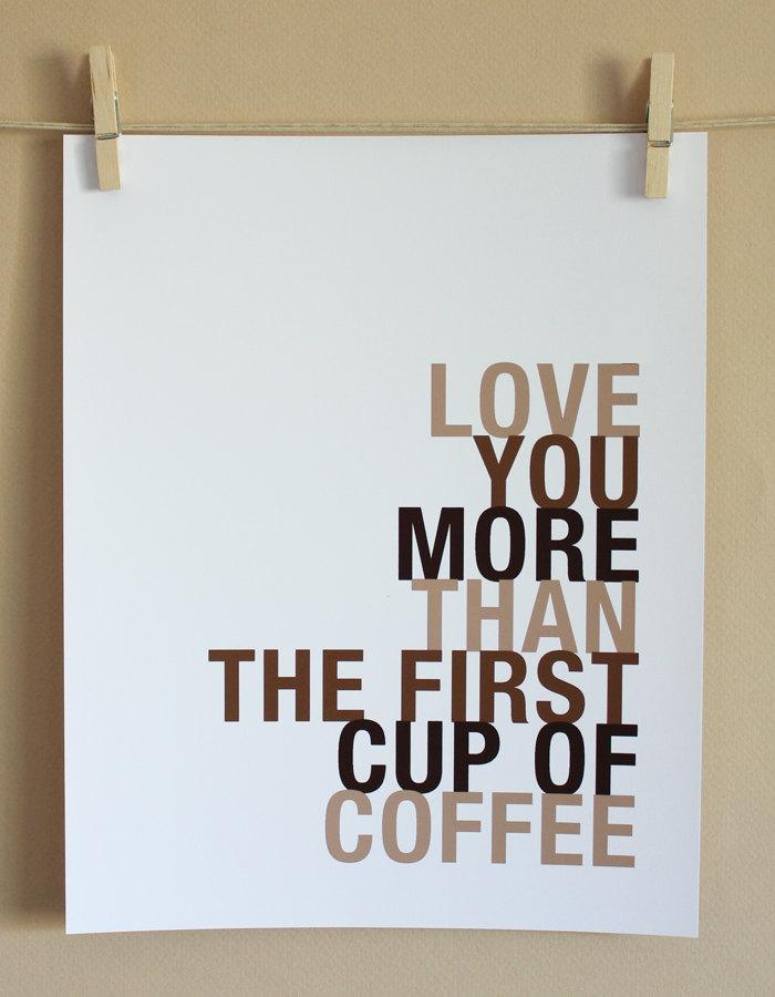 Love You More Than The First Cup Of Coffee Love Quote
