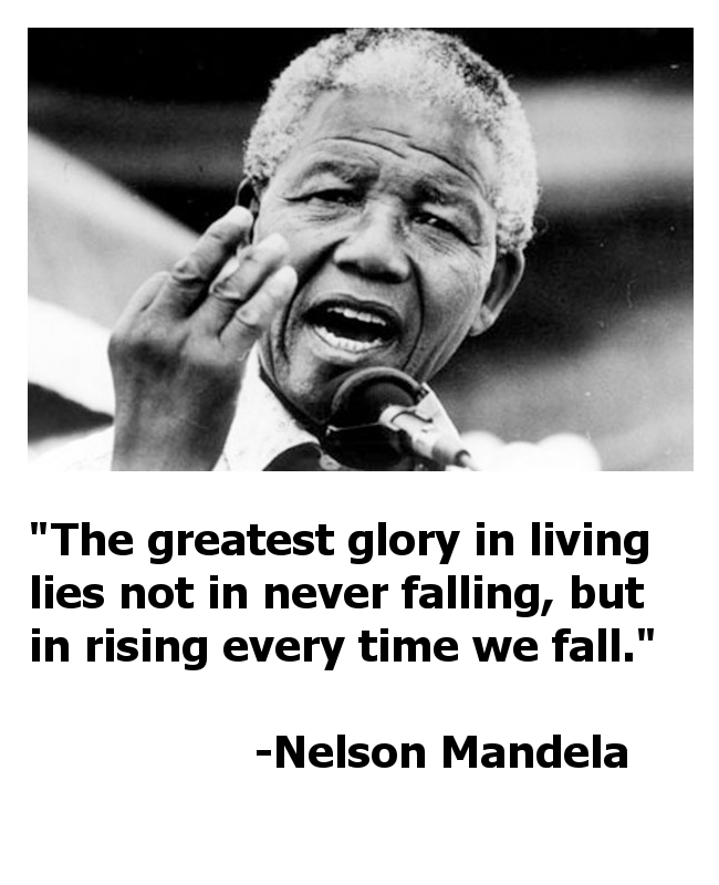 Nelson Mandela Quote Falling And Getting Back Up