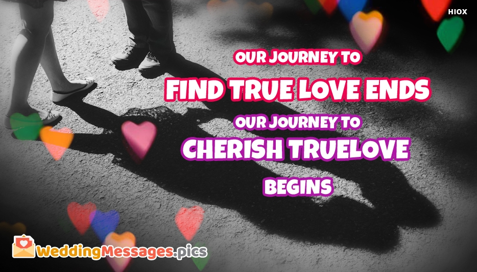 Our Journey To Find True Love Endsour Journey To Cherish True Love Begins