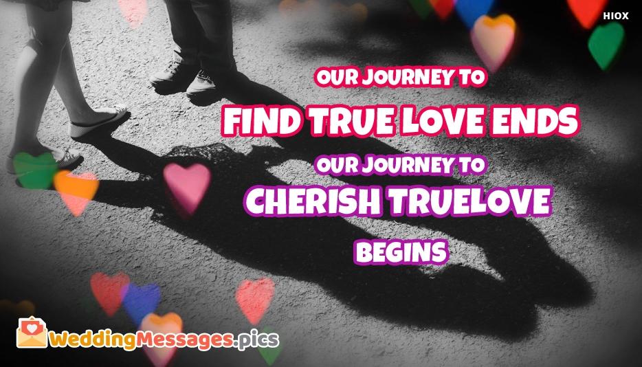 Our Journey To Find True Love Endsour Journey To Cherish True Love Begins