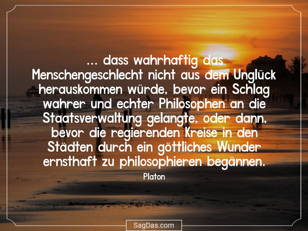 Platon Zitat Dass Wahrhaftig Das