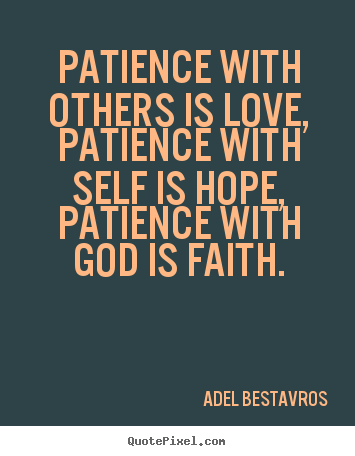 Make Picture Quotes About Love Patience With Others Is Love Patience With Self Is