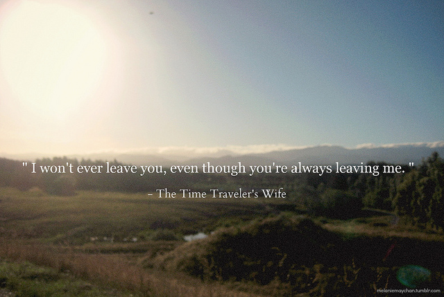 Love Quotes From Time Traveler S Wife Famous Love Quotes From Time Traveler S Wife Popular Love Quotes From Time Traveler S Wife