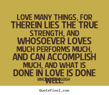 Quotes About Love Love Many Things For Therein Lies The True Strength And