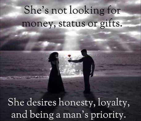 Shes Not Looking For Money Status Or Gifts She Desires Honesty Loyalty