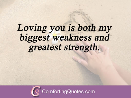 Short Love Quotes For Him Loving You Is Both My Biggest Weakness And