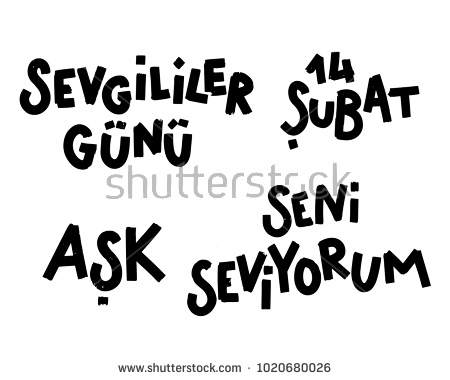 Set Of Vector Lettering Quotes For Valentines Day In Turkish Hand Drawn In Street Writing