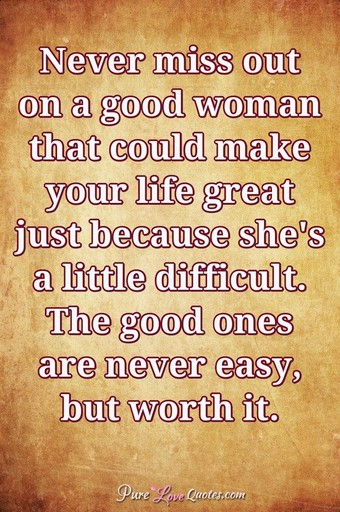 Never Miss Out On A Good Woman That Could Make Your Life Great Just Because Shes