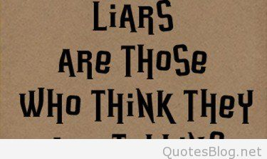 The Most Dangerous Liars Life Quotes Sayings Pictures