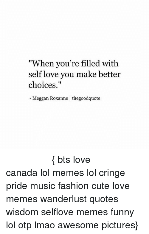 Cute Fashion And Funny When Youre Filled With Self Love