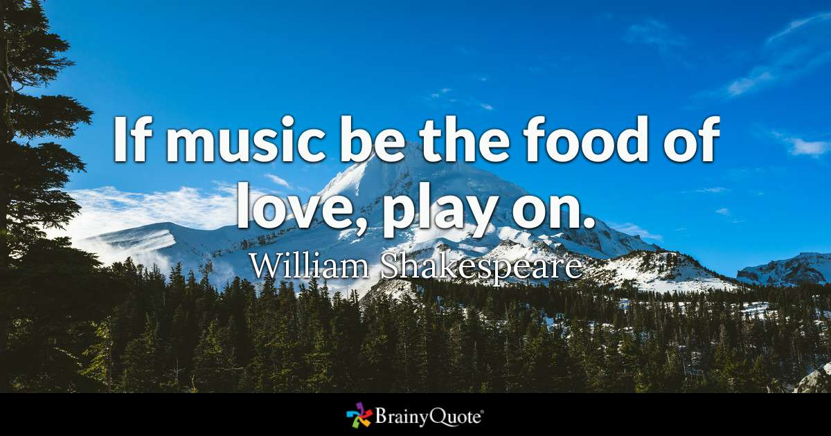 Quote If Music Be The Food Of Love Play On William Shakespeare