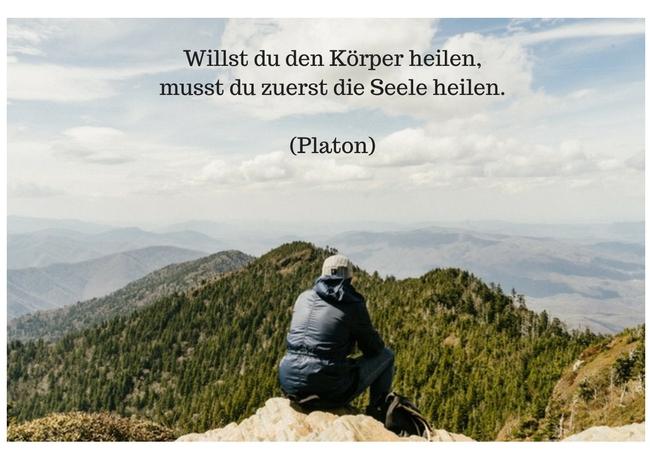 Willst Du Den Korper Heilen Musst Du Zuerst Seele Heilen Platon Zitat