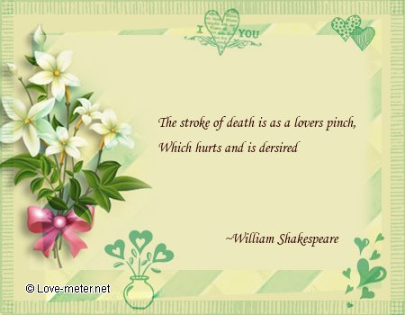 Love Quote By William Shakespeare Love Quotes The Stroke Of Death Is As A