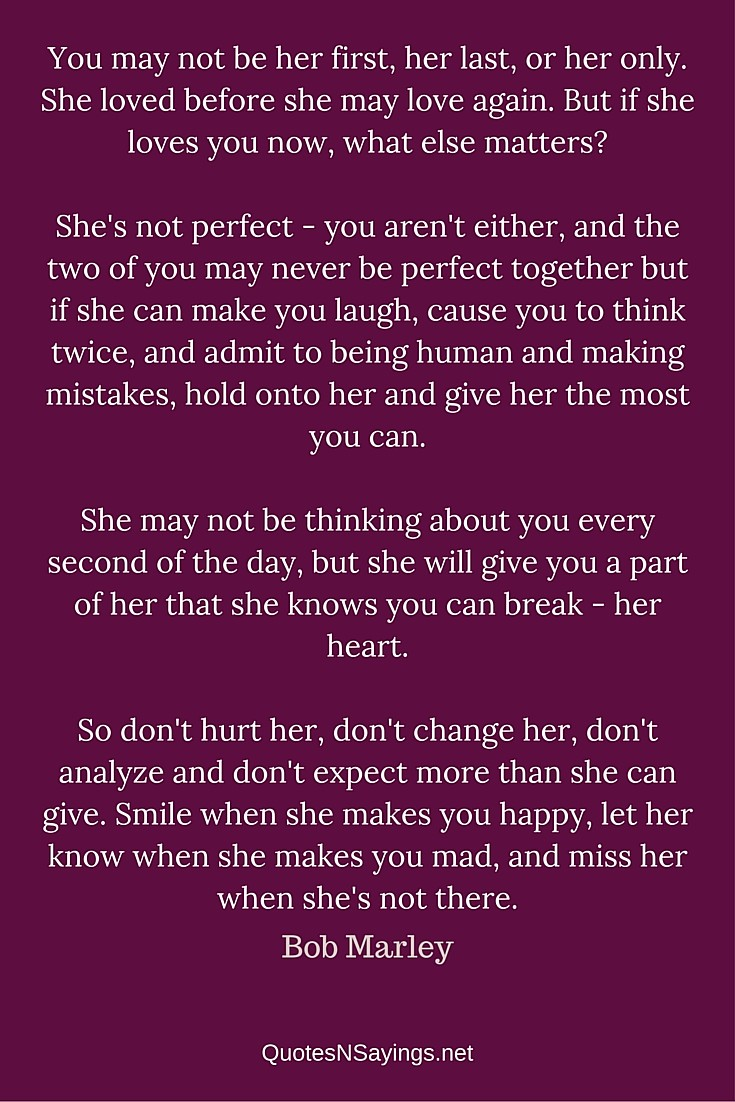 Bob Marley Quote You May Not Be Her First