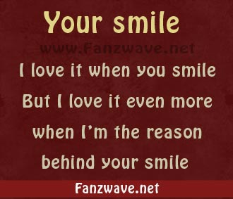 Your Smile I Love It When You Smile But I Love It Even More When