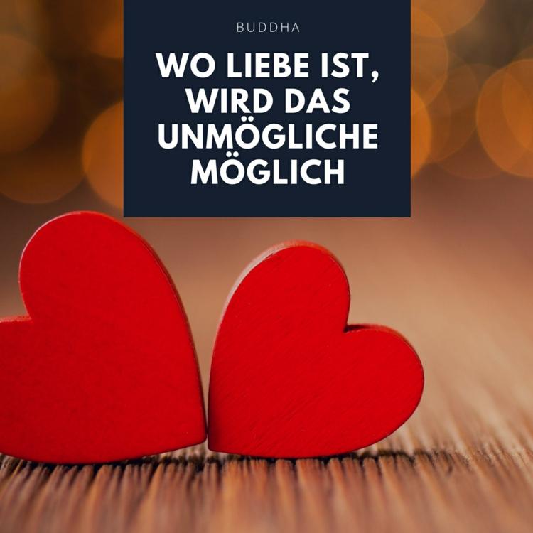 Zitate Uber Liebe Buddha Unmogliche Moglich Spruch Zuneigung Zitate Uber Liebe Von Beruhmtheiten Aus Buchern Liedern Und Filmen