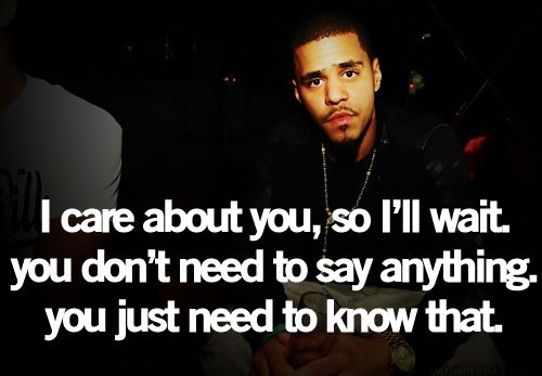 Ill Wait If You Get It Together  C B Wiz Quotesi Waitstyle Quotesj Cole Quotes Lovedrake