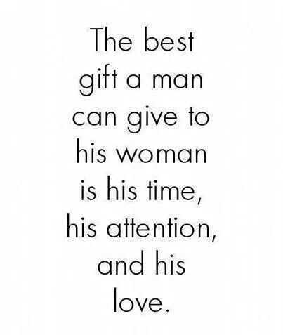 Best Gift From A Man Time Attention Love