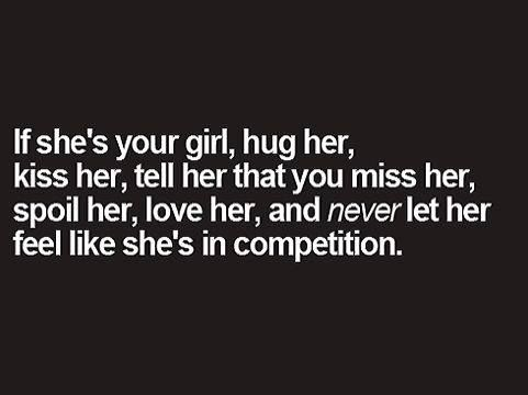 If Shes Your Girl Hug Her Kiss Her Tell Her That You Miss