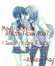May I Barrow A Kiss From You I Swear Ill Give It Back Love Quote Of Anime Couples By Ashlen May