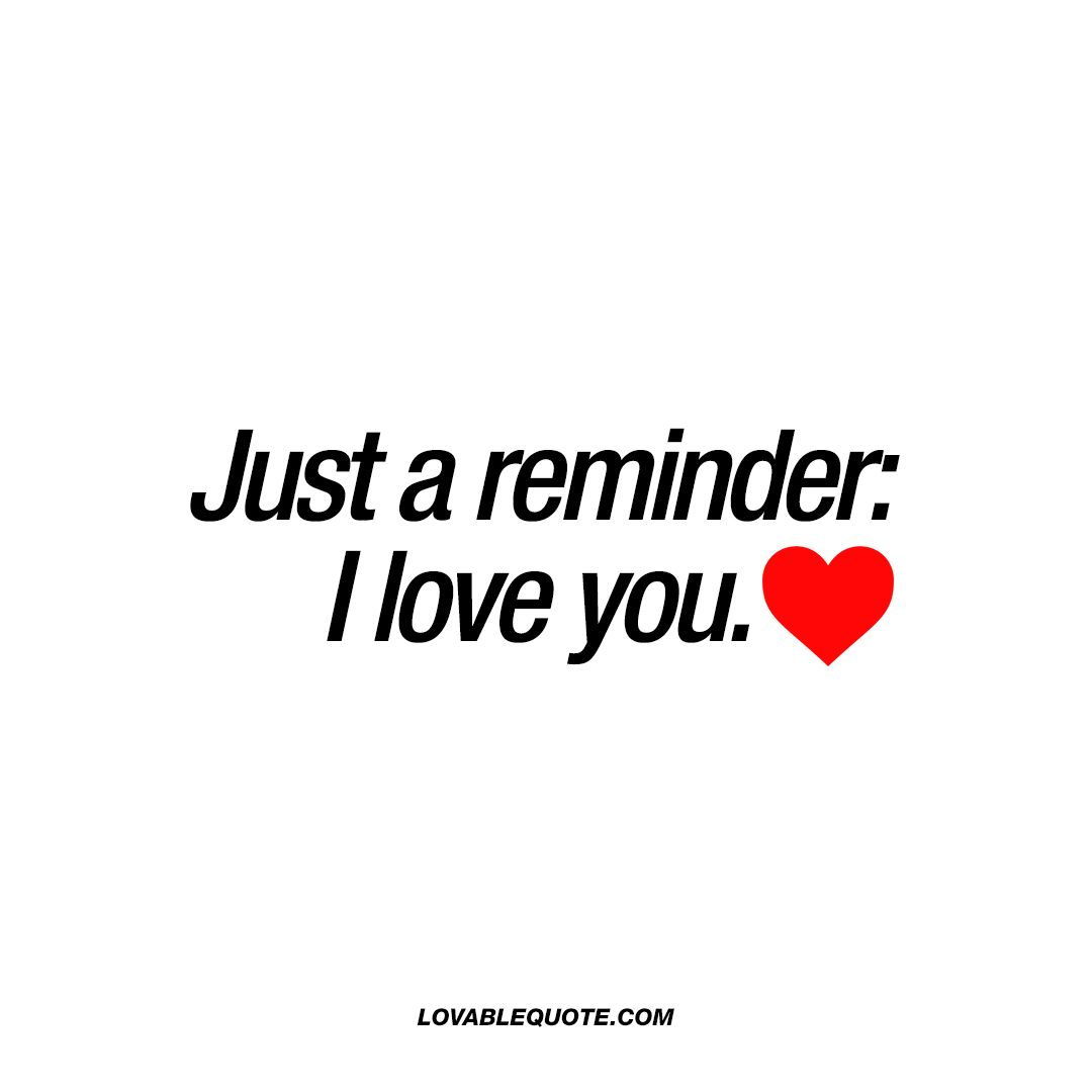 Just A Reminder I Love You  E D A Best I Love You Quotes For Him And Her