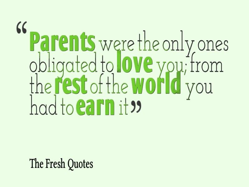 Family Day Parents Were The Only Ones Obligated To Love You From The Rest Of The World You Had To Earn It
