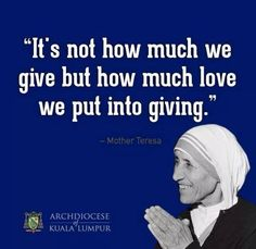 The Love Is The Thing Thats Going To Make An Impact Giving Is Nice And Mother Teresa Quotesfaith Quoteswise