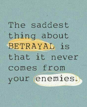 Hurt Quotes Love Relationship Betrayal Comes From The Ones Closet To Us And Whom We Love Yep Sadly Isnt That The Truth My Life
