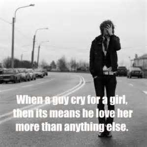 Girls Crying Over Boys Boy Quotes When A Guy Cry