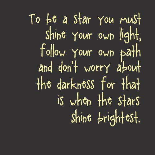 To Be A Star You Must Shine Your Own Light Anonymous Art Of Revolution