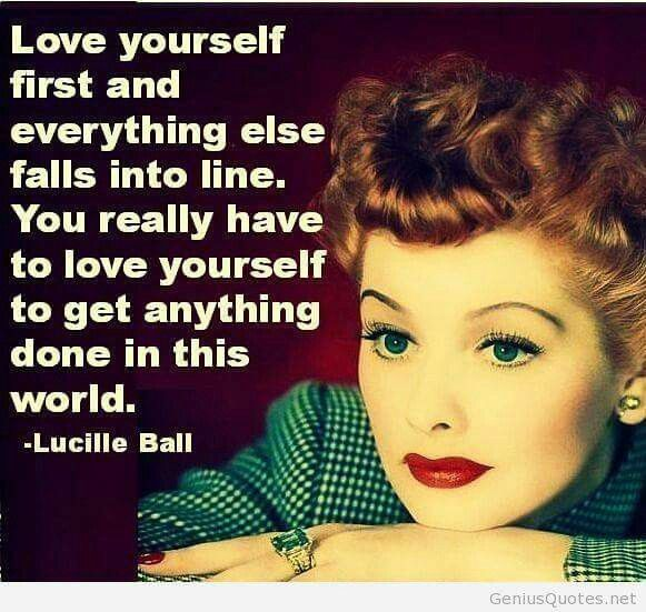 Lucille Ball Quote Love Yourself Dbowsm