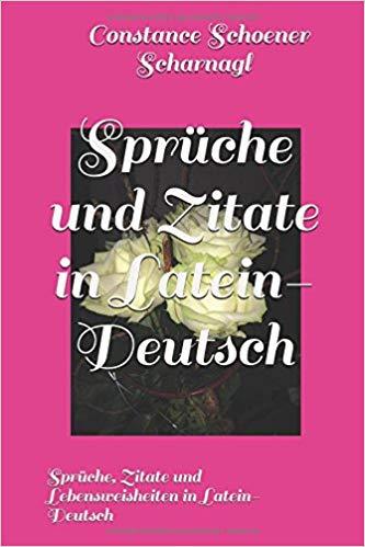 Spruche Und Zitate In Latein Deutsch Spruche Zitate Und Lebensweisheiten In Latein Deutsch  German Edition German