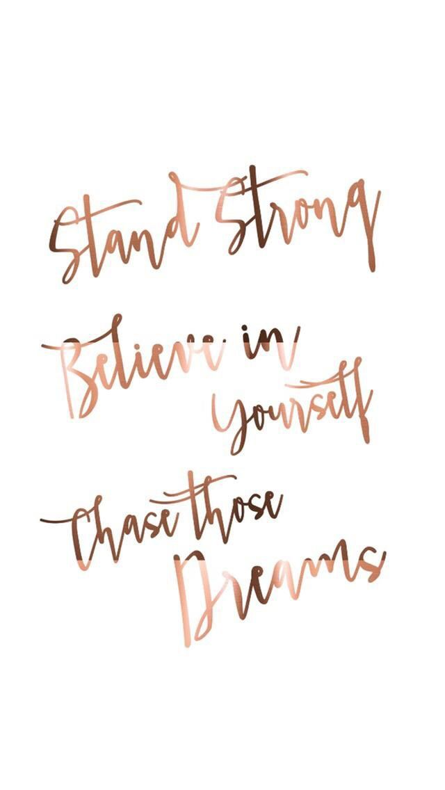 Stand Strong Believe In Yourself Chase Those Dreams Positive Quotes Wallpaperiphone Wallpaper Quotes Lovepositive Backgroundslockscreen