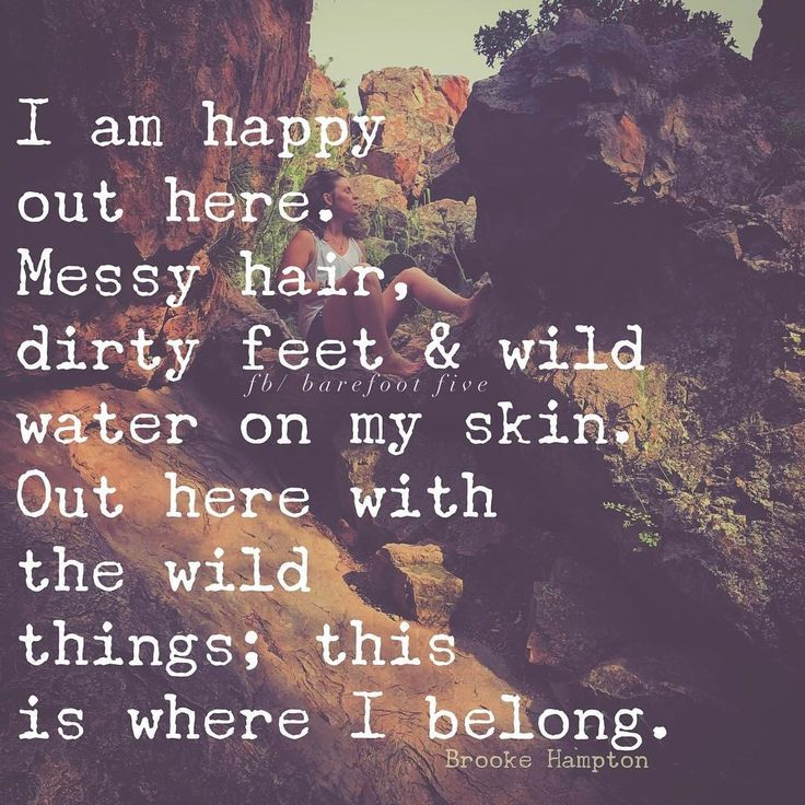 Hampton  F F C  On Im Happy Out Here This Is Where I Belong Withthewildthings Nature Gobarefoot