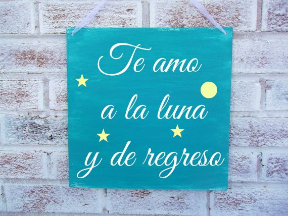 Spanish I Love You To The Moon And Back Sign