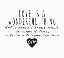 One Tree Hill Quotes Love Is A Wonderful Thing By Quotation Park