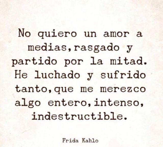 Mein Leben Wahre Worte Ich Liebe Dich Frida Zitate Spanische Liebe Zitate Brechendes Herz Perfekter Mann Traurige Worte Weise Worte