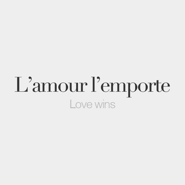 Bonjourfrenchwords Lamour Lemporte Love Wins L E  Bfa