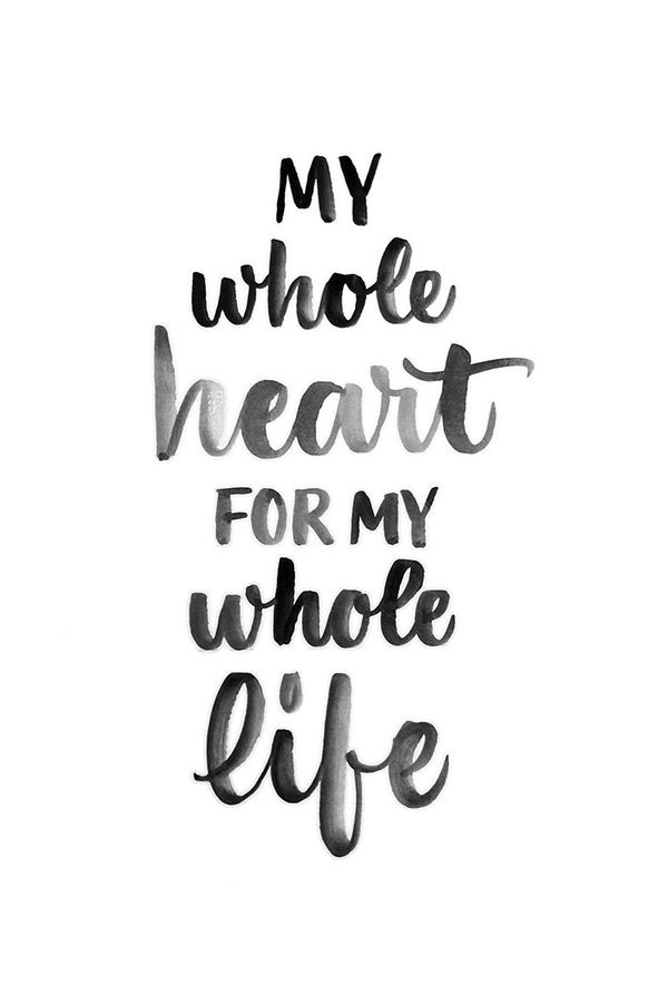 Love Quote My Whole Heart For My Whole Life Courtesy Of Behance