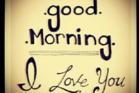 Good Morning And I Love You