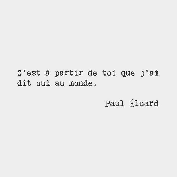 Its With You That I Started To Say Yes To The World Paul Eluard French Learn Frenchi Quotesbest Love
