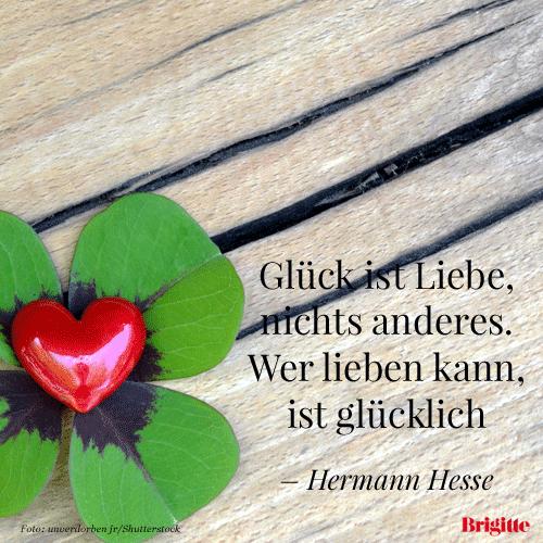 Gluck Ist Liebe Nichts Anderes Wer Lieben Kann Ist Glucklich Hermann