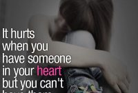 It Hurts When You Have Someone In Your Heart But You Cant Have Them In Your Arms I Feel This Way Every Night