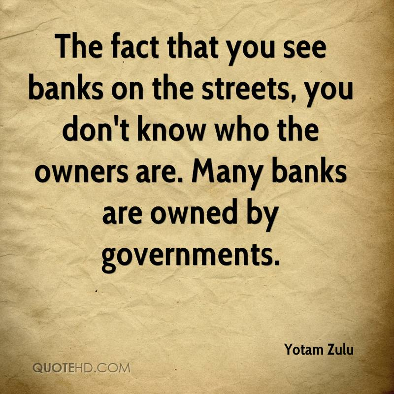 Yotam Zulu Quote The Fact That You See Banks On The Streets You Dont K