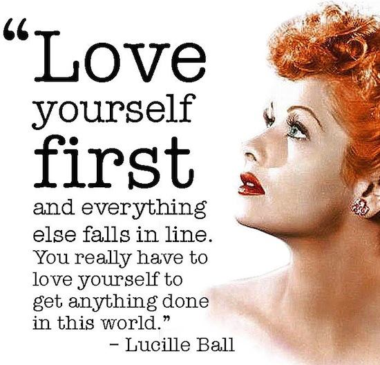 Stories Articles And Quotes By Lucille Ball Love Yourself First