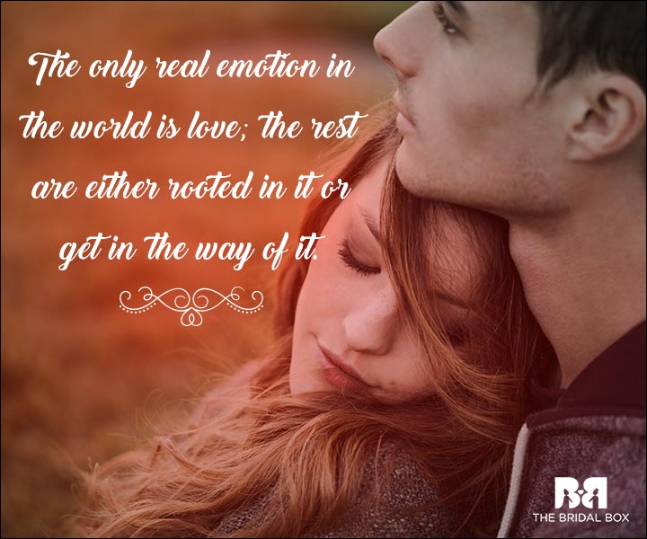 Emotional Love Quotes The Only Real Emotion Is Love